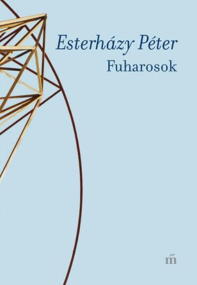 Esterházy Péter - Fuharosok