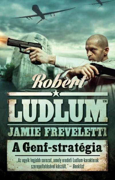 Jamie Freveletti - Robert Ludlum - A Genf-stratégia