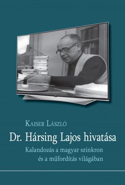 Kaiser László - Dr. Hársing Lajos hivatása