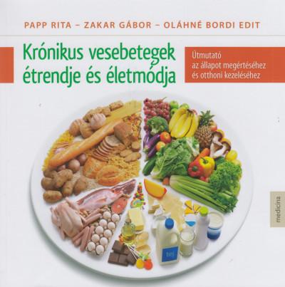 Oláhné Bordi Edit - Papp Rita - Zakar Gábor - Krónikus vesebetegek étrendje és életmódja