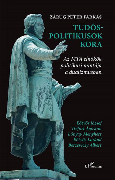 Zárug Péter Farkas - Tudós-politikusok kora