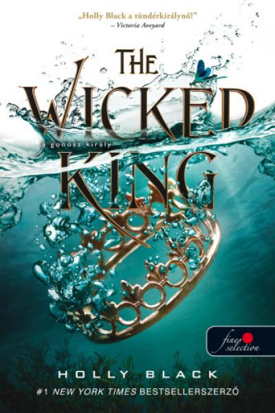 Holly Black - The Wicked King - A gonosz király