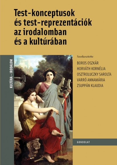 Horváth Kornélia  (Szerk.) - Test-konceptusok és testreprezentációk az irodalomban és a kultúrában