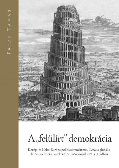"""Fricz Tamás - A """"felülírt"""" demokrácia"""