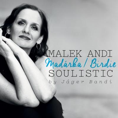 Malek Andi Soulistic - Madárka / Birdie