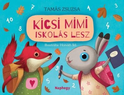 Tamás Zsuzsa - Szigethy Katalin  (Szerk.) - Kicsi Mimi iskolás lesz