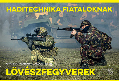 Dallos Péter - Gyarmati Gábor - Lövészfegyverek