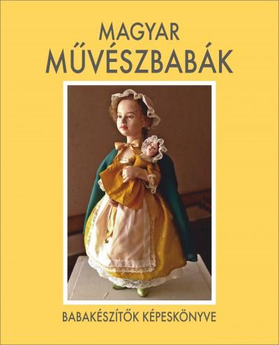 Keglovich Ferencné  (Szerk.) - Magyar művészbabák
