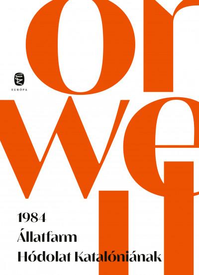 George Orwell - 1984 - Állatfarm - Hódolat Katalóniának