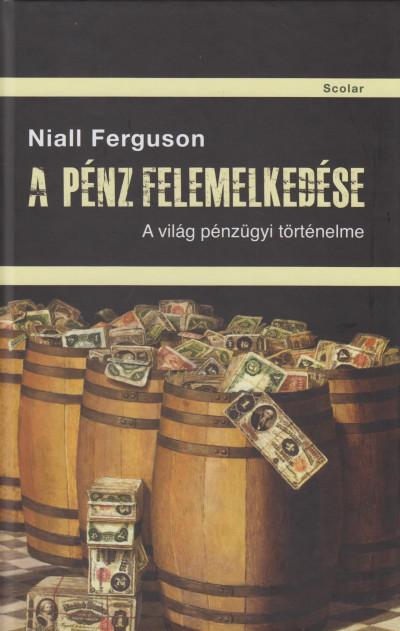 Niall Ferguson - A pénz felemelkedése