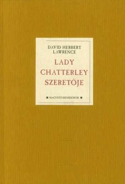 David Herbert Lawrence - Lady Chatterley szeretője