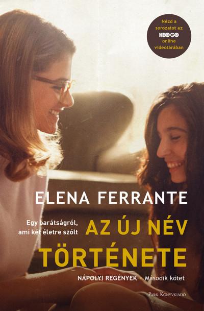 Elena Ferrante - Az új név története
