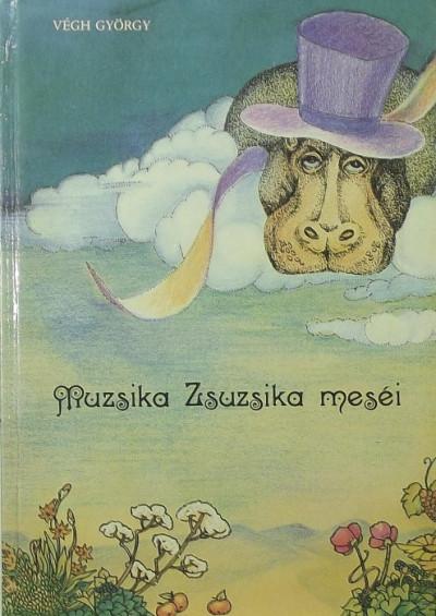 Végh György - Muzsika Zsuzsika meséi