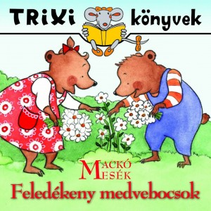 Miklya Zsolt - Miklya Luzs�nyi M�nika - A feled�keny medvebocsok