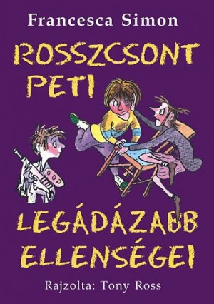 Francesca Simon - Rosszcsont Peti leg�d�zabb ellens�gei