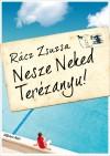 R�cz Zsuzsa - Nesze Neked Ter�zanyu!