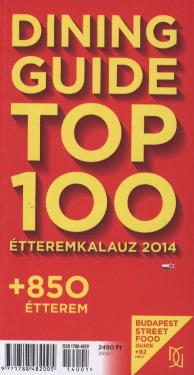 Csanádi Péter  (Szerk.) - Sárkány Bence  (Szerk.) - Dining Guide Top 100 étteremkalauz 2014