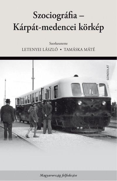 Letenyei László  (Szerk.) - Tamáska Máté  (Szerk.) - Szociográfia - Kárpát-medencei körkép