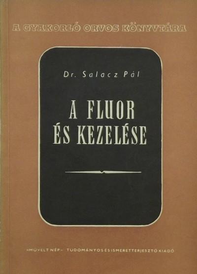 Dr. Salacz Pál - A fluor és kezelése