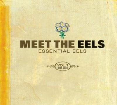 - Meet The Eels: Essential Eels 1996-2006 Vol.1 (CD+DVD)