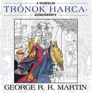 George R. R. Martin - A hivatalos Tr�nok harca-sz�nez�k�nyv
