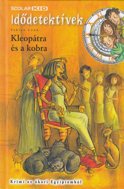 Fabian Lenk - Kleopátra és a kobra - Idődetektívek 7.