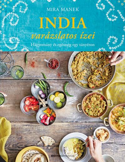 Mira Manek - India varázslatos ízei
