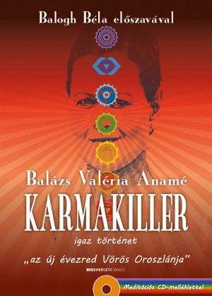 Bal�zs Val�ria Anam� - Karmakiller - Aj�nd�k medit�ci�s CD-mell�klet