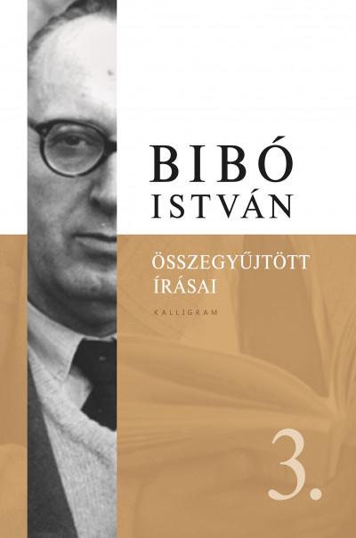 - Bibó István összegyűjtött írásai 3.