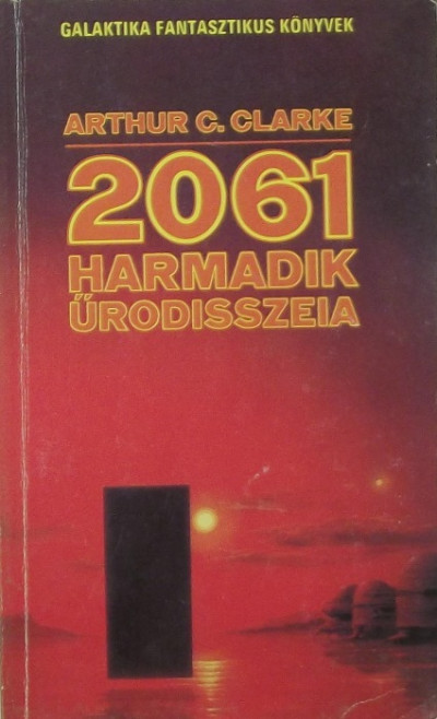 Arthur C. Clarke - 2061. Harmadik űrodisszeia