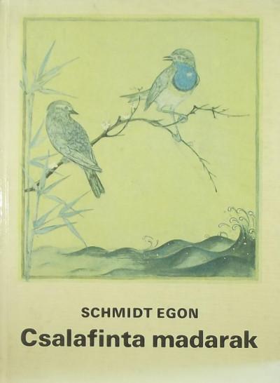 Schmidt Egon - Csalafinta madarak