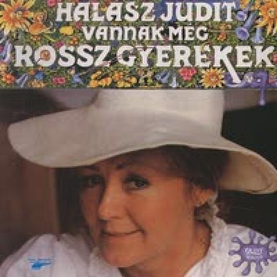 Halász Judit - Vannak még rossz gyerekek - CD