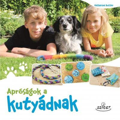 Katharina Rotter - Apróságok a kutyádnak