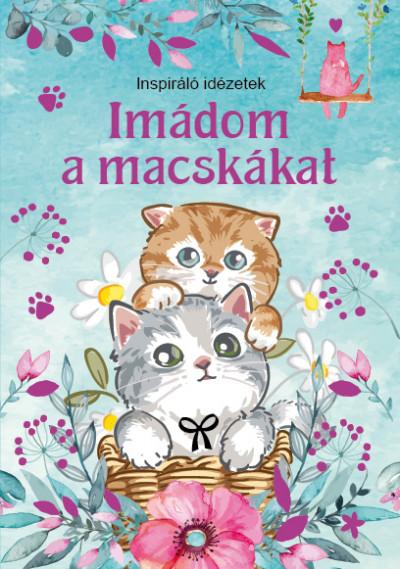 - Imádom a macskákat - Inspiráló idézetek