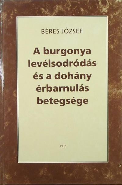 Béres József - A burgonya levélsodródás és a dohány érbarnulás betegsége