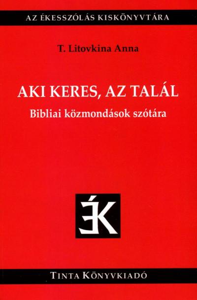 T. Litovkina Anna  (Szerk.) - Aki keres, az talál