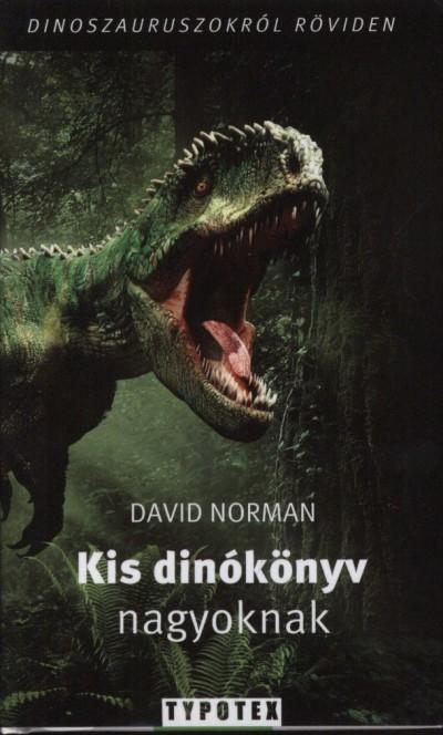 David Norman - Kis dinókönyv nagyoknak