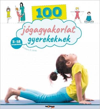 Shobana R. Vinay - Gáspár Katalin  (Szerk.) - 100 jógagyakorlat gyerekeknek