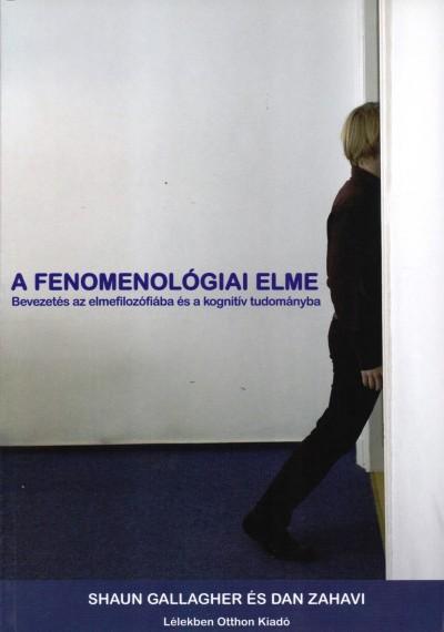 Shaun Gallagher - Dan Zahavi - A fenomenológiai elme