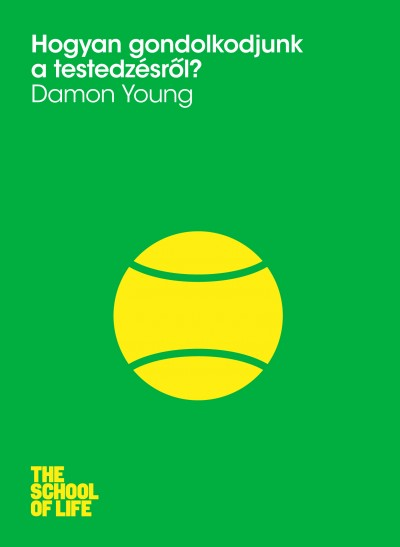 Damon Young - Hogyan gondolkodjunk a testedzésről?