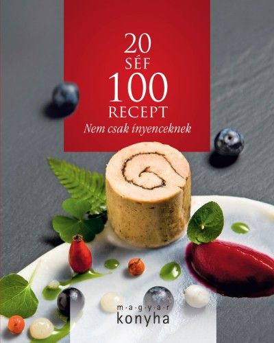 Madary Orsolya  (Szerk.) - 20 séf - 100 recept