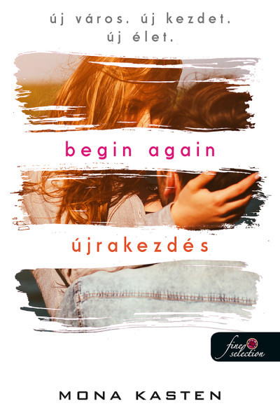 Mona Kasten - Begin Again - Újrakezdés
