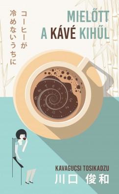 Mielőtt a kávé kihűl