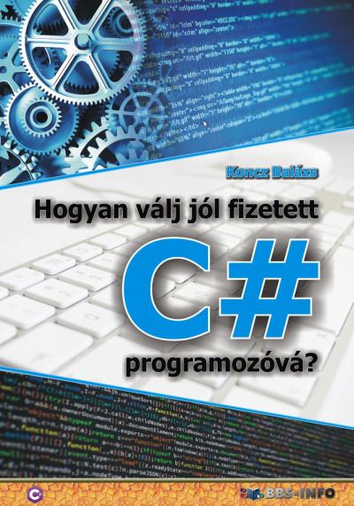 Koncz Balázs - Hogyan válj jól fizetett C# programozóvá?