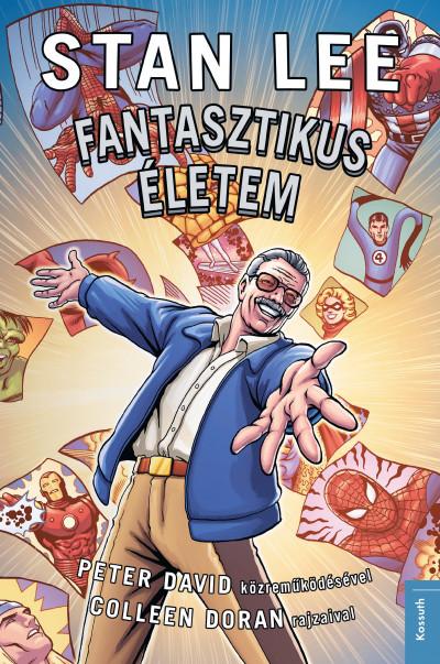 Peter David - Stan Lee - Stan Lee - Fantasztikus életem