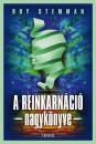 Roy Stemman - A reinkarnáció nagykönyve