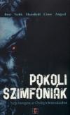 Angyal S�ndor - Beny�k Zolt�n - B�r� Szabolcs - M�sz�ros Mih�ly - Nolik Antal - Pokoli szimf�ni�k - N�gy kisreg�ny az �rd�g tolm�csol�s�ban
