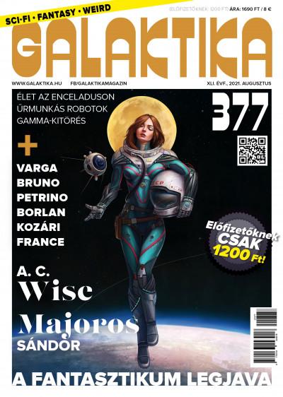 Németh Attila  (Szerk.) - Galaktika Magazin 377. szám - 2021. augusztus