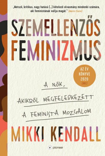 Mikki Kendall - Szemellenzős feminizmus