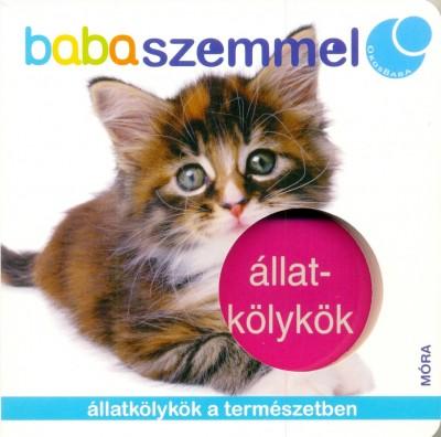 - Állatkölykök - babaszemmel